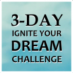 3-Day Ignite Your Dream Challenge